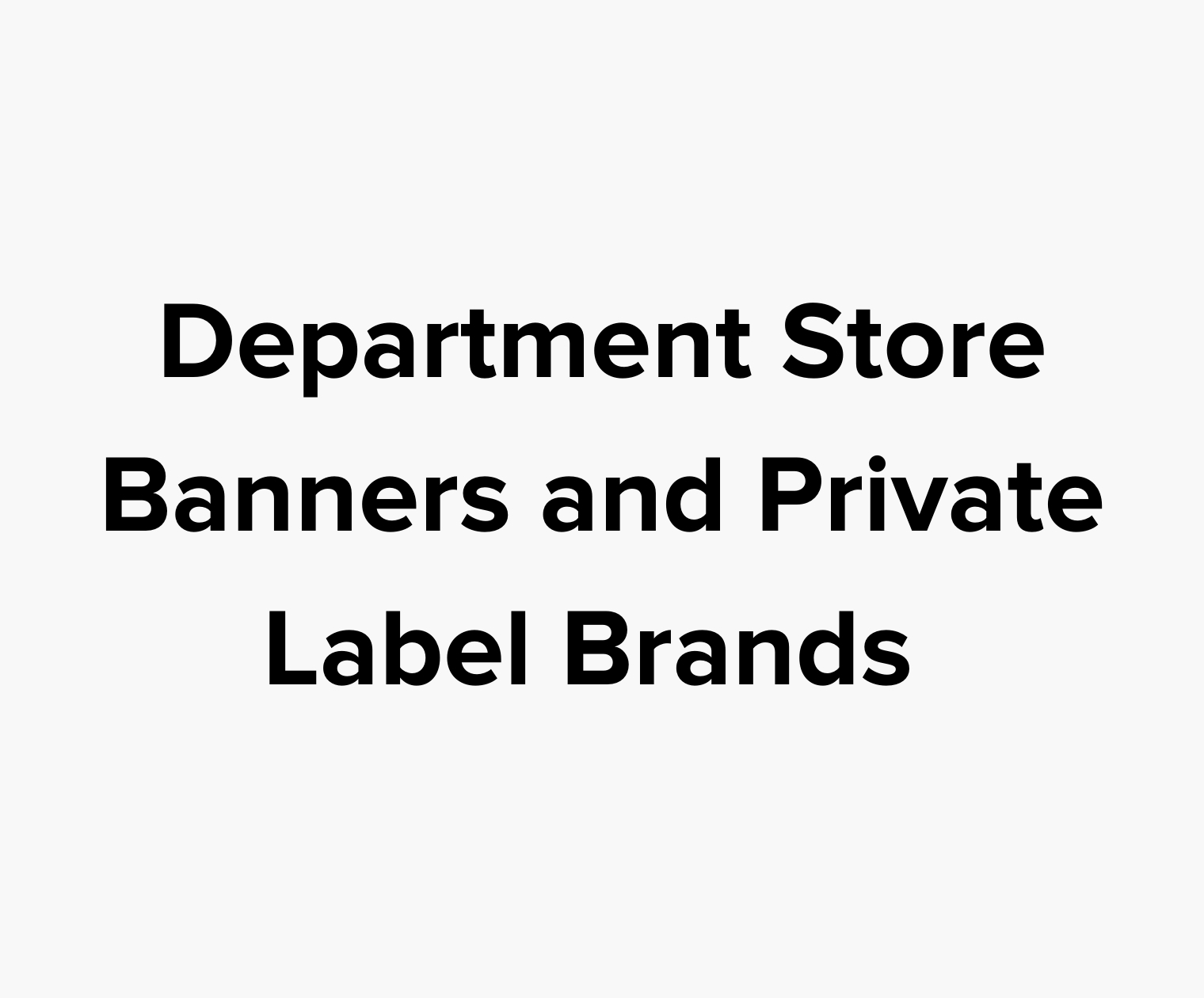 Department Store Banners and Private Label Brands