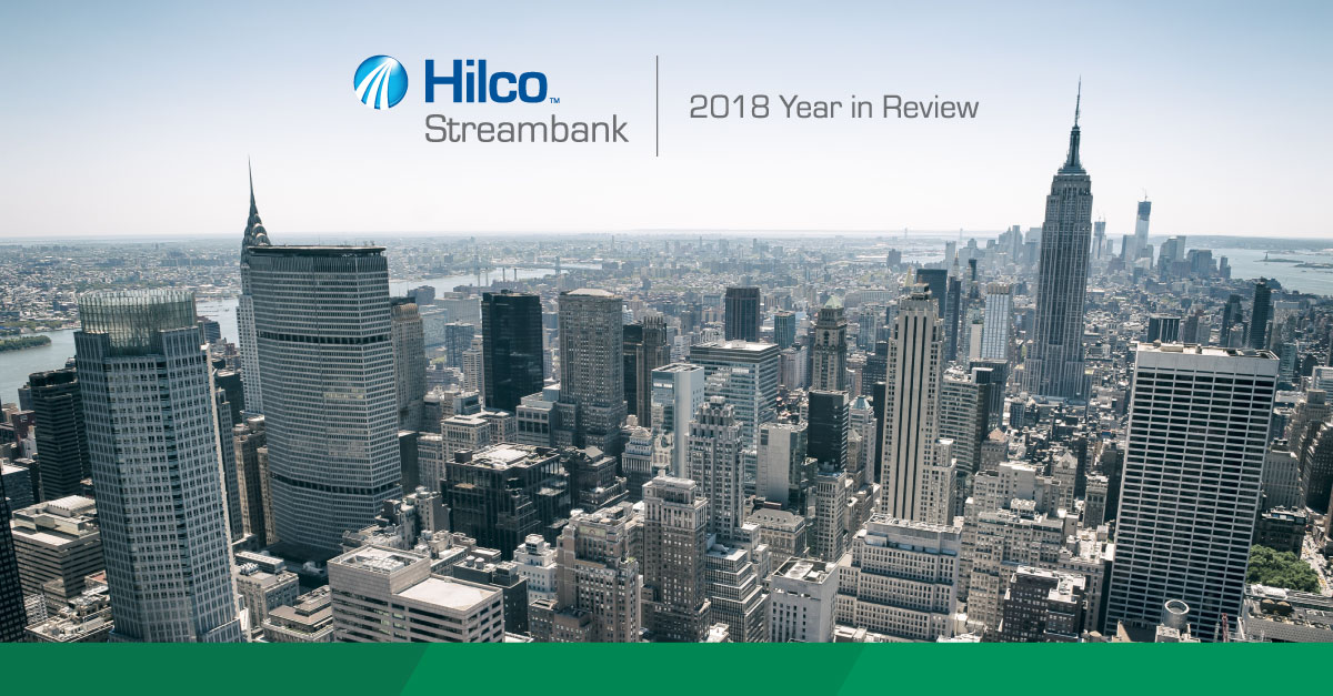 Hilco Streambank 2018 Year in Review